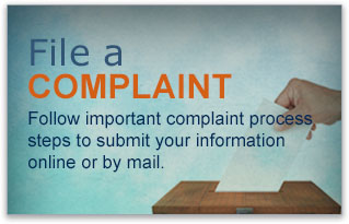 File a Complaint. Follow important complaint process steps to submit your information online or by mail.